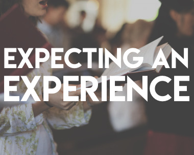 Expecting An Experience